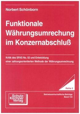 Abbildung von Schönborn | Funktionale Währungsumrechnung im Konzernabschluss | 1993 | Kritik der SFAS No. 52 und Ent...