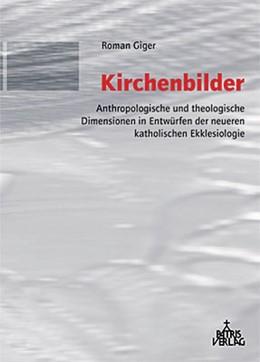 Abbildung von Giger | Kirchenbilder | 2006 | Anthropologische und theologis...