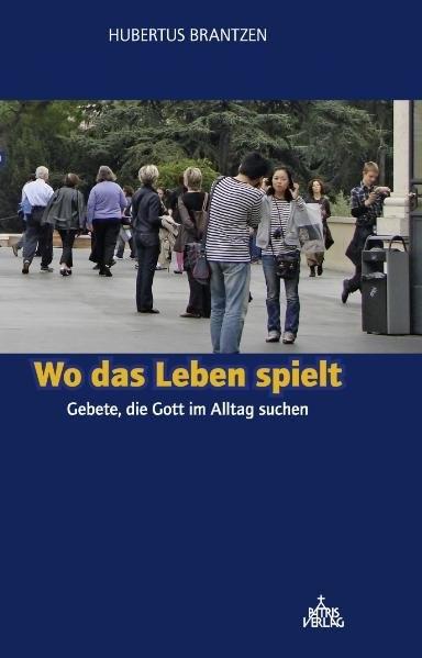 Wo das Leben spielt | Brantzen, 2010 | Buch (Cover)