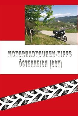 Abbildung von Wiesenbauer | Motorradtouren-Tipps Österreich (Ost) | 1. Auflage | 2013