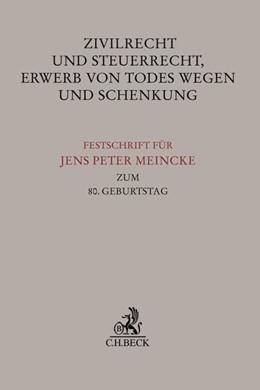 Abbildung von Zivilrecht und Steuerrecht, Erwerb von Todes wegen und Schenkung   1. Auflage   2015   beck-shop.de