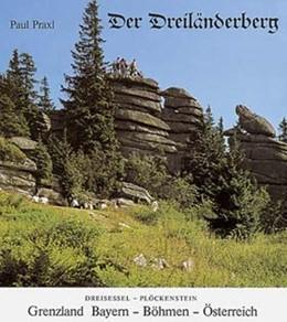Abbildung von Praxl | Der Dreiländerberg | 2., erweiterte Aufl | 1991 | Dreisessel-Plöckenstein. Grenz...