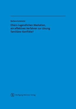 Abbildung von Kulemeier | Eltern-Jugendlichen Mediation, ein effektives Verfahren zur Lösung familiärer Konflikte? | 1. Auflage | 2015 | beck-shop.de