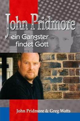 Abbildung von Pridmore / Watts | John Pridmore | 2004 | Ein Gangster findet Gott