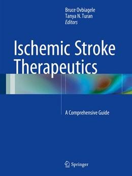 Abbildung von Ovbiagele / Turan | Ischemic Stroke Therapeutics | 1. Auflage | 2015 | beck-shop.de