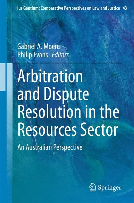 Arbitration and Dispute Resolution in the Resources Sector | Moens / Evans | 2015, 2015 | Buch (Cover)