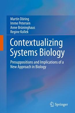 Abbildung von Döring / Petersen / Brüninghaus | Contextualizing Systems Biology | 1st ed. 2015 | 2016 | Presuppositions and Implicatio...