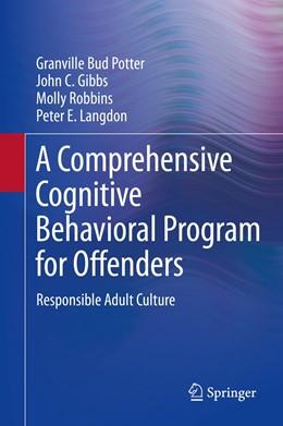 Abbildung von Potter / Gibbs / Robbins | A Comprehensive Cognitive Behavioral Program for Offenders | 2015 | 2015 | Responsible Adult Culture