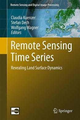 Abbildung von Kuenzer / Dech   Remote Sensing Time Series   1. Auflage   2015   22   beck-shop.de