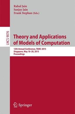 Abbildung von Jain / Stephan | Theory and Applications of Models of Computation | 1. Auflage | 2015 | beck-shop.de