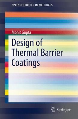 Abbildung von Gupta   Design of Thermal Barrier Coatings   1. Auflage   2015   beck-shop.de