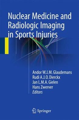 Abbildung von Glaudemans / Dierckx / Gielen / Zwerver | Nuclear Medicine and Radiologic Imaging in Sports Injuries | 2015 | 2015