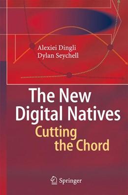 Abbildung von Dingli / Seychell | The New Digital Natives | 1. Auflage | 2015 | beck-shop.de