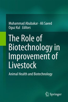 Abbildung von Abubakar / Saeed / Kul | The Role of Biotechnology in Improvement of Livestock | 2015 | 2015 | Animal Health and Biotechnolog...