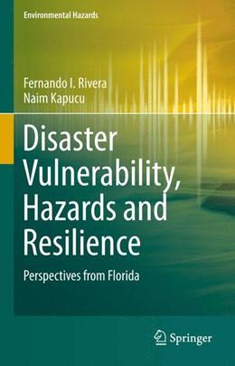 Abbildung von Rivera / Kapucu | Disaster Vulnerability, Hazards and Resilience | 1. Auflage | 2015 | beck-shop.de
