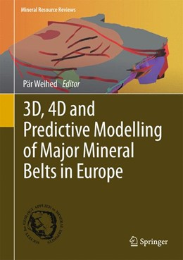 Abbildung von Weihed | 3D, 4D and Predictive Modelling of Major Mineral Belts in Europe | 1st ed. 2015 | 2015