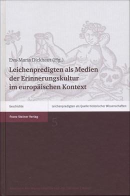 Abbildung von Dickhaut | Leichenpredigten als Medien der Erinnerungskultur im europäischen Kontext | 1. Auflage | 2015 | 5 | beck-shop.de