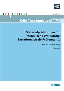 Abbildung von DIN e.V. | Materialprüfnormen für metallische Werkstoffe | 2. Auflage | 2015 | Zerstörungsfreie Prüfungen 2 | 56/2