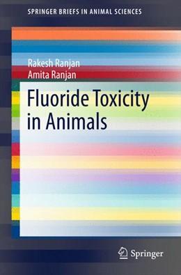 Abbildung von Ranjan | Fluoride Toxicity in Animals | 1. Auflage | 2015 | beck-shop.de