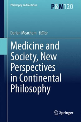 Abbildung von Meacham | Medicine and Society, New Perspectives in Continental Philosophy | 2015 | 2015 | 120