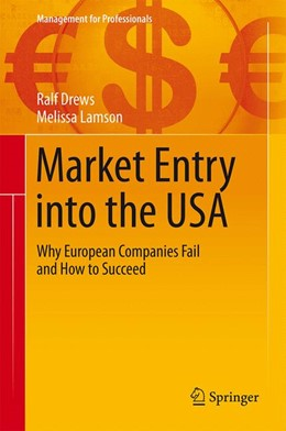 Abbildung von Drews / Lamson | Market Entry into the USA | 1st ed. 2016 | 2015 | Why European Companies Fail an...