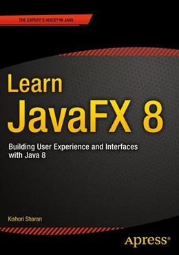 Abbildung von Sharan   Learn JavaFX 8   1. Auflage   2015   beck-shop.de