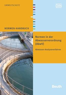 Abbildung von DIN e.V. (Hrsg.) | Normen in der Abwasserverordnung (AbwV) | 1. Auflage | 2015 | beck-shop.de