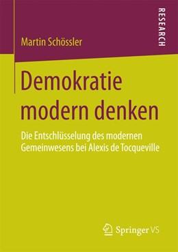 Abbildung von Schössler   Demokratie modern denken   2014   2015   Die Entschlüsselung des modern...