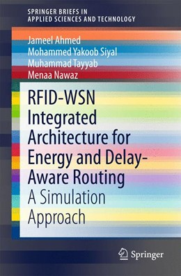 Abbildung von Ahmed / Siyal / Tayyab | RFID-WSN Integrated Architecture for Energy and Delay- Aware Routing | 2015 | 2015 | A Simulation Approach