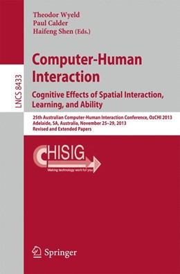 Abbildung von Wyeld / Calder / Shen | Computer-Human Interaction. Cognitive Effects of Spatial Interaction, Learning, and Ability | 2015 | 2015 | 25th Australian Computer-Human...