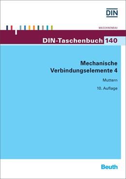 Abbildung von DIN e.V. (Hrsg.) | Mechanische Verbindungselemente 4 | 10. Auflage | 2016 | Muttern | 140