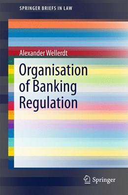 Abbildung von Wellerdt   Organisation of Banking Regulation   2015   2015