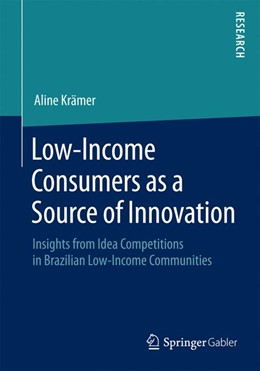Abbildung von Krämer | Low-Income Consumers as a Source of Innovation | 2015 | 2015 | Insights from Idea Competition...