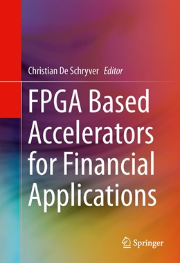 Abbildung von De Schryver | FPGA Based Accelerators for Financial Applications | 1. Auflage | 2015 | beck-shop.de