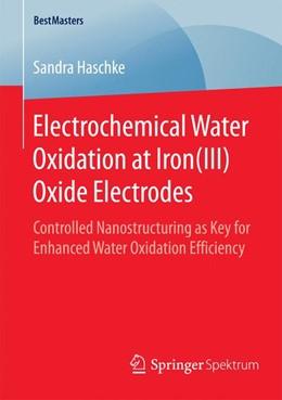 Abbildung von Haschke | Electrochemical Water Oxidation at Iron(III) Oxide Electrodes | 1. Auflage | 2015 | beck-shop.de