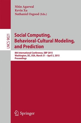 Abbildung von Agarwal / Xu / Osgood | Social Computing, Behavioral-Cultural Modeling, and Prediction | 2015 | 2015 | 8th International Conference, ...