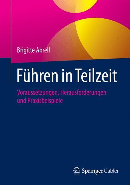 Führen in Teilzeit   Abrell   2015, 2015   Buch (Cover)