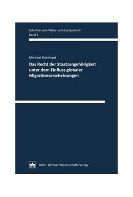 Abbildung von Deinhard | Das Recht der Staatsangehörigkeit unter dem Einfluss globaler Migrationserscheinungen | 1. Auflage | 2015 | 2 | beck-shop.de