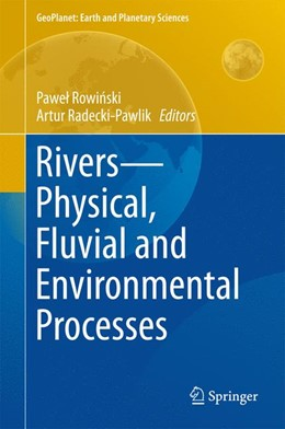 Abbildung von Rowinski / Radecki-Pawlik | Rivers – Physical, Fluvial and Environmental Processes | 1. Auflage | 2015 | beck-shop.de
