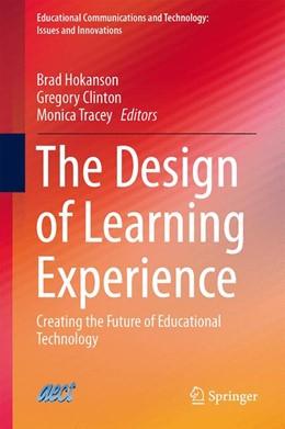 Abbildung von Hokanson / Clinton / Tracey | The Design of Learning Experience | 1st ed. 2015 | 2015 | Creating the Future of Educati...