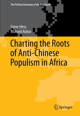 Abbildung von Hess / Aidoo   Charting the Roots of Anti-Chinese Populism in Africa   1st ed. 2015   2015   19