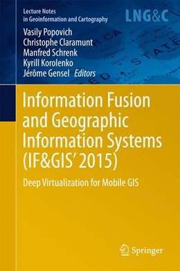 Abbildung von Popovich / Claramunt / Schrenk / Korolenko / Gensel | Information Fusion and Geographic Information Systems (IF&GIS' 2015) | 2015 | 2015 | Deep Virtualization for Mobile...