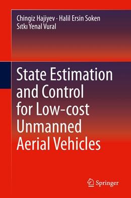 Abbildung von Hajiyev / Ersin Soken   State Estimation and Control for Low-cost Unmanned Aerial Vehicles   1. Auflage   2015   beck-shop.de
