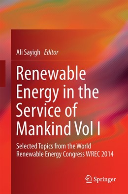 Abbildung von Sayigh | Renewable Energy in the Service of Mankind Vol I | 1st ed. 2015 | 2015 | Selected Topics from the World...