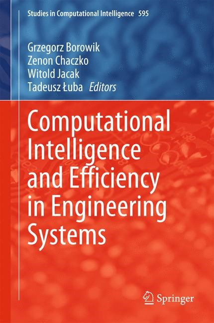Computational Intelligence and Efficiency in Engineering Systems | Borowik / Chaczko / Jacak / Luba | 2015, 2015 | Buch (Cover)