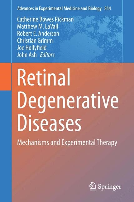 Retinal Degenerative Diseases | Bowes Rickman / LaVail / Anderson / Grimm / Hollyfield / Ash | 1st ed. 2016, 2015 | Buch (Cover)