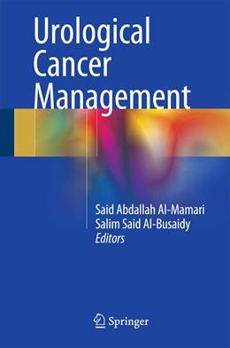 Abbildung von Al-Mamari / Al-Busaidy | Urological Cancer Management | 1. Auflage | 2015 | beck-shop.de