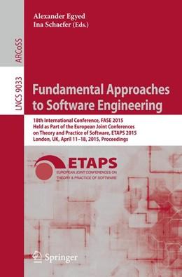 Abbildung von Egyed / Schaefer | Fundamental Approaches to Software Engineering | 1. Auflage | 2015 | beck-shop.de