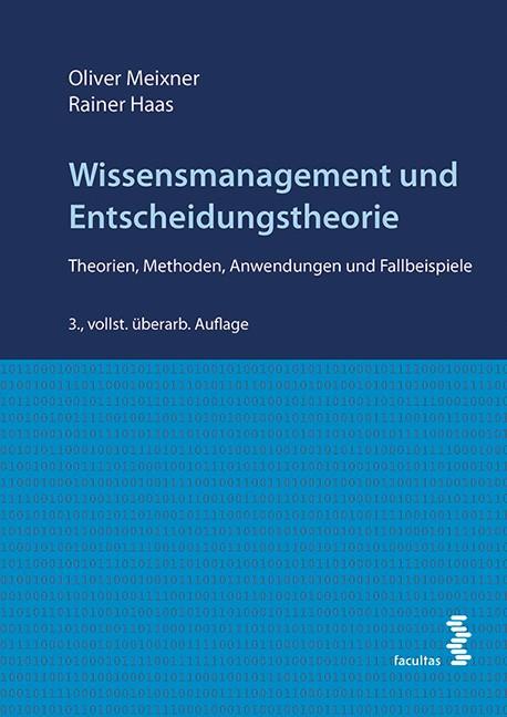 Abbildung von Meixner / Haas | Wissensmanagement und Entscheidungstheorie | 3., überarb. Aufl. | 2015