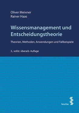 Abbildung von Meixner / Haas   Wissensmanagement und Entscheidungstheorie   3., überarb. Aufl.   2015